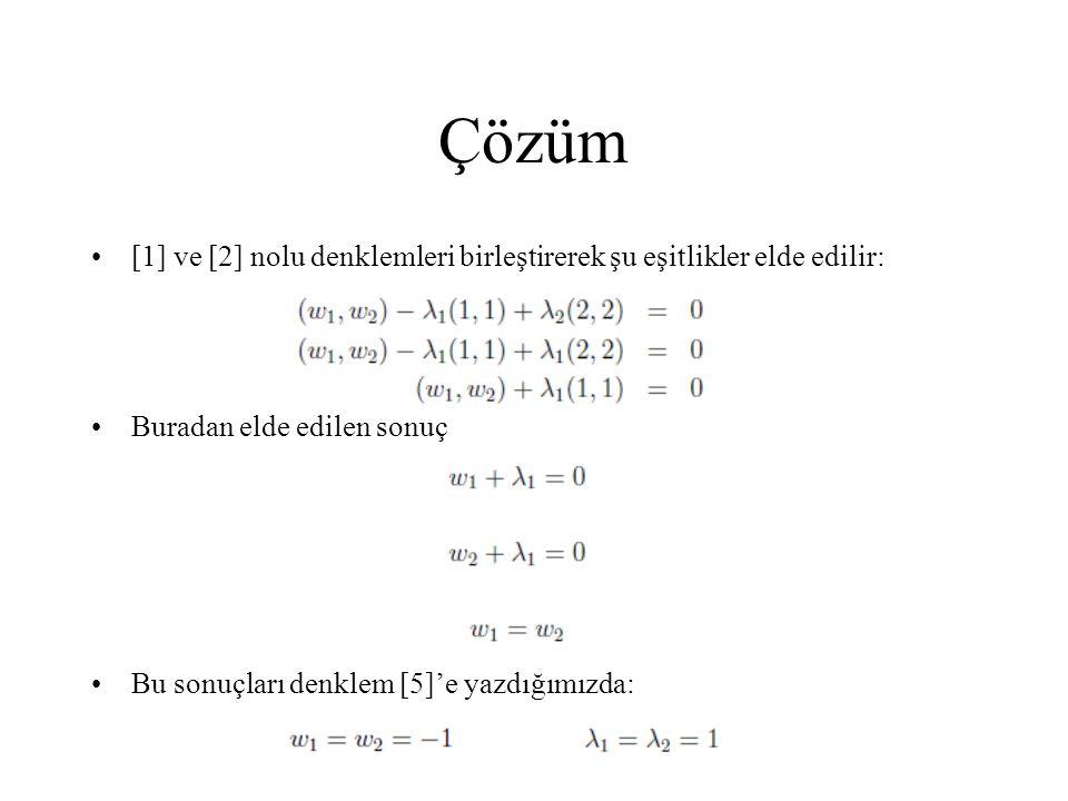 Çözüm [1] ve [2] nolu denklemleri birleştirerek şu eşitlikler elde edilir: Buradan elde edilen sonuç.
